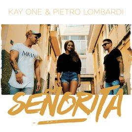 متن اهنگ senorita از kay one & pietro lombardi